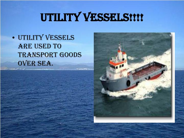 Utility Vessels!!!!