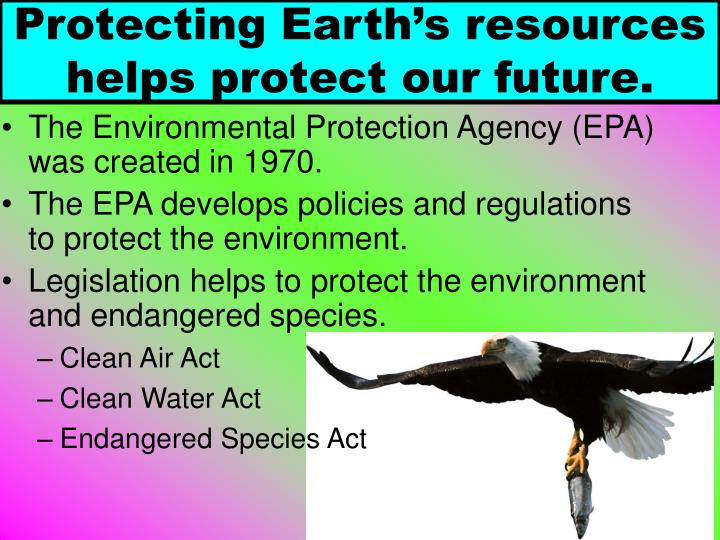 Protecting Earth's resources helps protect our future.