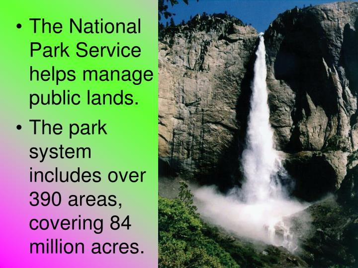 The National Park Service helps manage public lands.