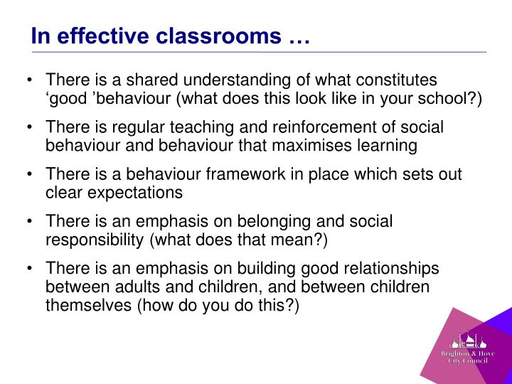 In effective classrooms …