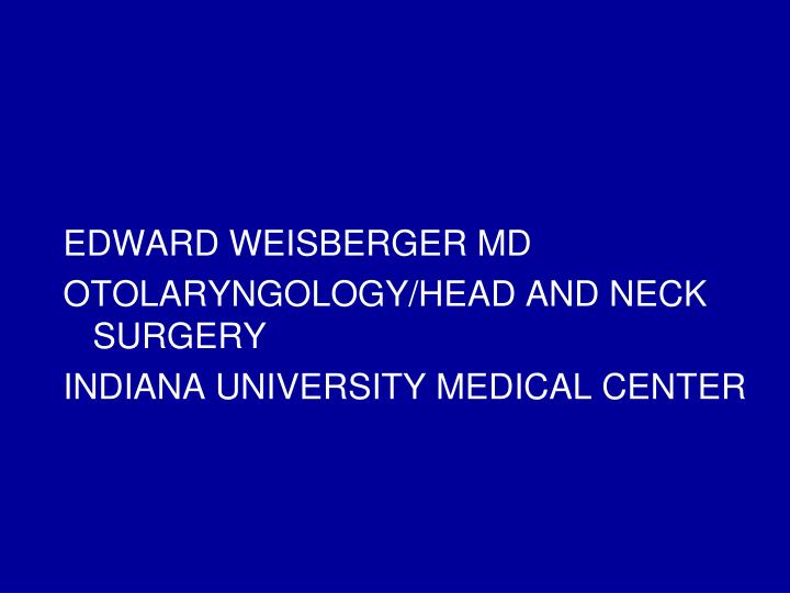 EDWARD WEISBERGER MD