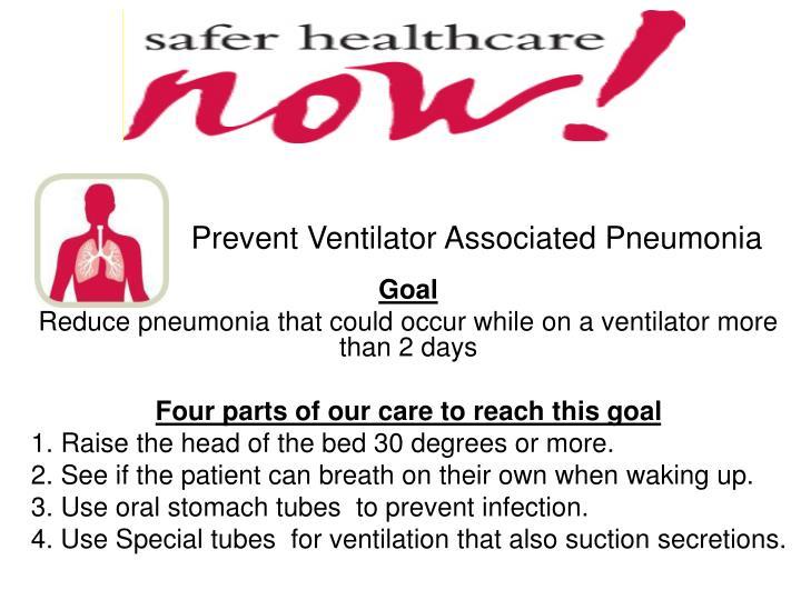 decrease ventilator associated pneumonia Preventing ventilator-associated pneumonia: a nursing-intervention bundle march 2011 vol 6 no 3 author: linda curtin, phd, rn, ccrn  implementing three autonomous nursing interventions.