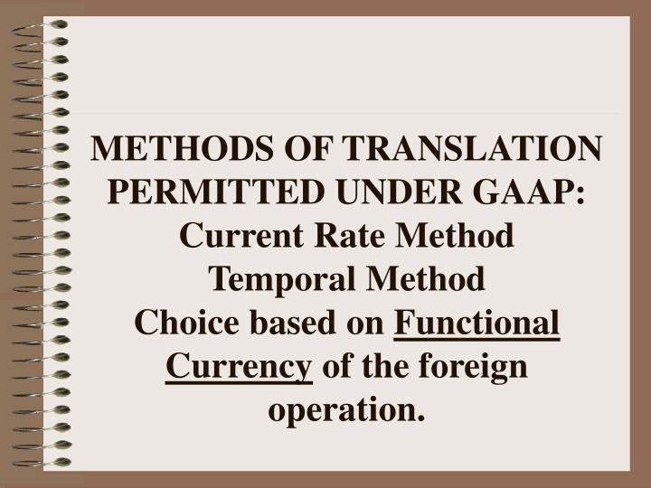 METHODS OF TRANSLATION PERMITTED UNDER GAAP: