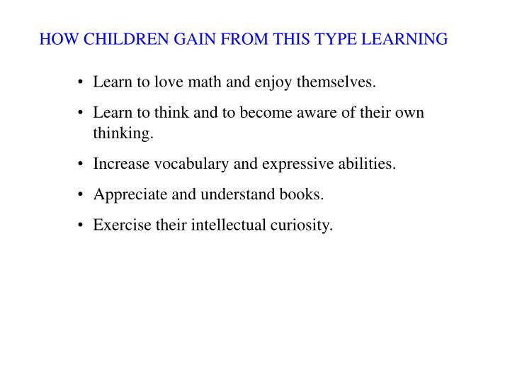 HOW CHILDREN GAIN FROM THIS TYPE LEARNING