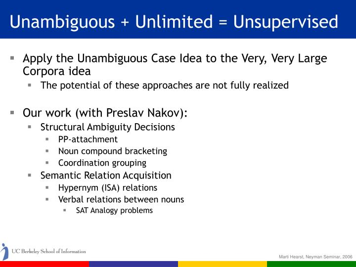 Unambiguous + Unlimited = Unsupervised