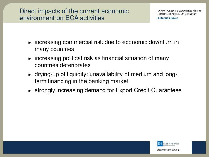 Direct impacts of the current economic environment on ECA activities