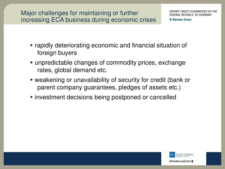 Major challenges for maintaining or further increasing ECA business during economic crises