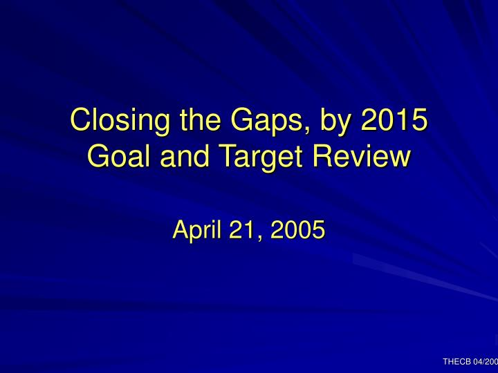Closing the gaps by 2015 goal and target review