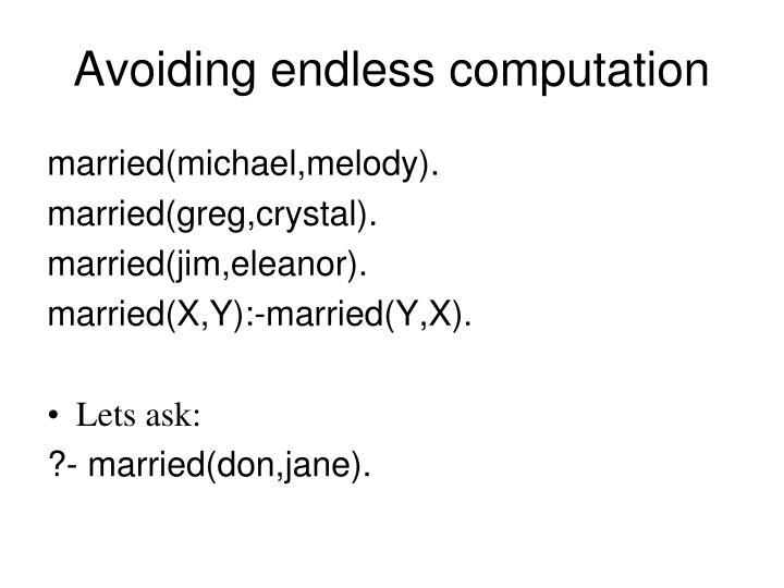 Avoiding endless computation
