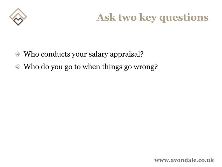 Ask two key questions