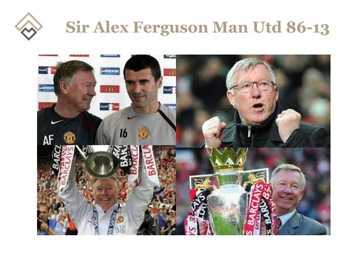 Sir Alex Ferguson Man Utd 86-13