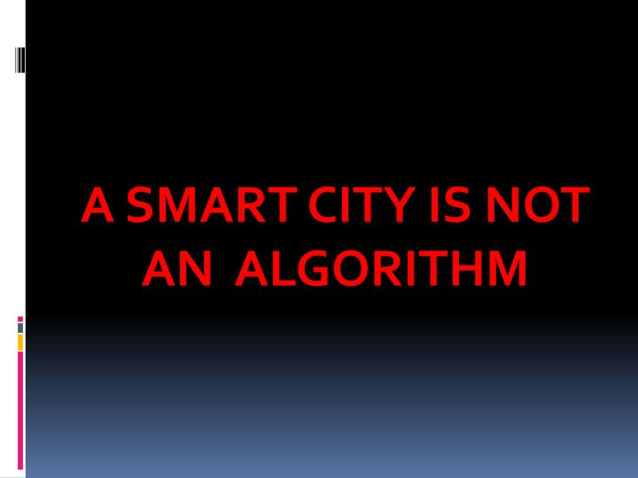 A smart city is not an algorithm