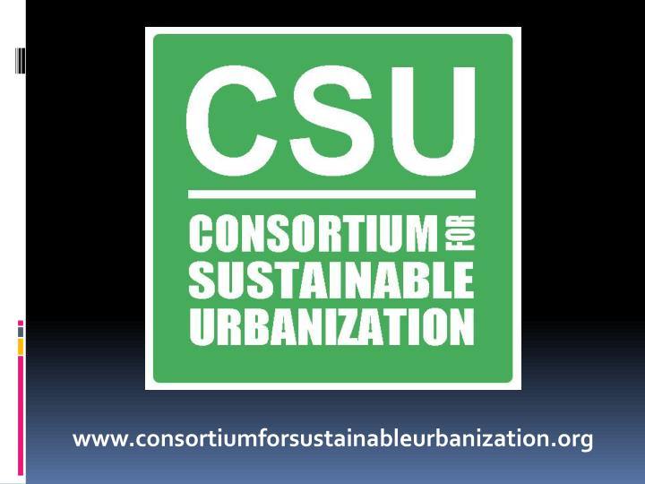 www.consortiumforsustainableurbanization.org