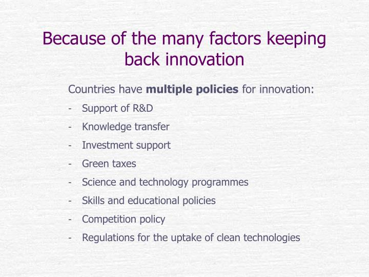 Because of the many factors keeping back innovation