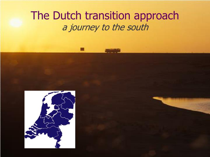 The Dutch transition approach