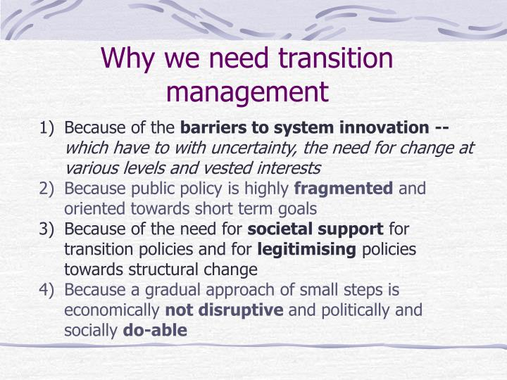 Why we need transition management