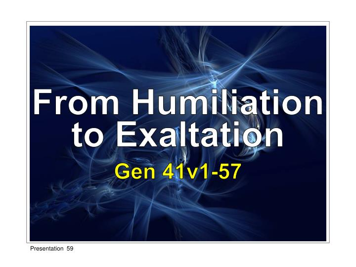 From Humiliation to Exaltation