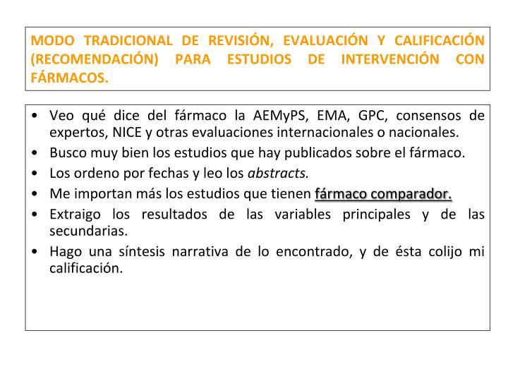 MODO TRADICIONAL DE REVISIÓN, EVALUACIÓN Y CALIFICACIÓN (RECOMENDACIÓN) PARA ESTUDIOS DE INTERVENCIÓN CON FÁRMACOS.