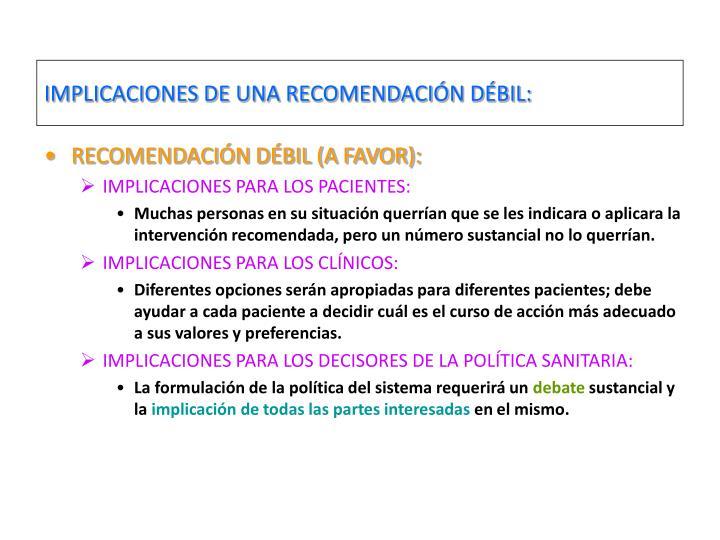 IMPLICACIONES DE UNA RECOMENDACIÓN DÉBIL: