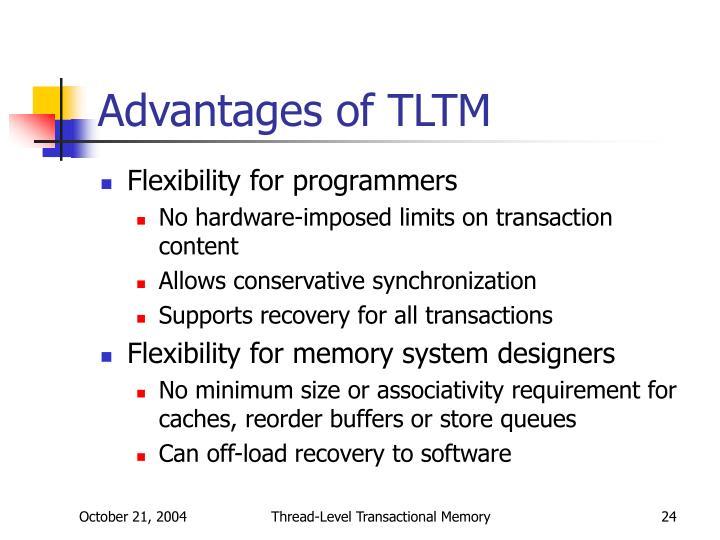 Advantages of TLTM