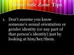three safe zone tips