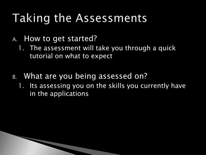 Taking the Assessments