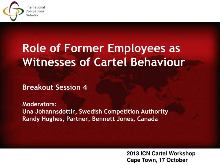 Role of Former Employees as Witnesses of Cartel Behaviour