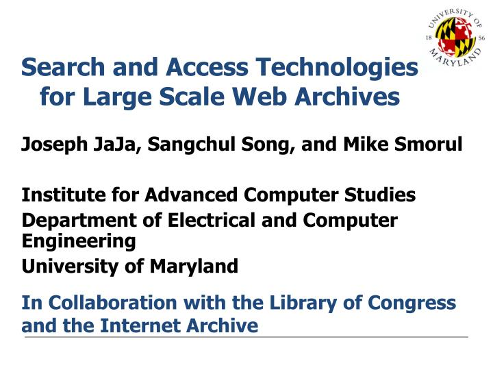 Search and access technologies for large scale web archives