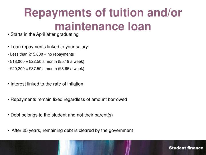 Repayments of tuition and/or maintenance loan