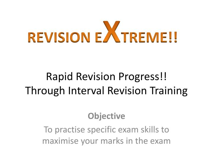 Rapid revision progress through interval revision training