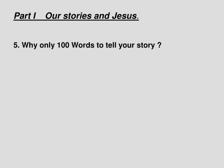 Part I    Our stories and Jesus