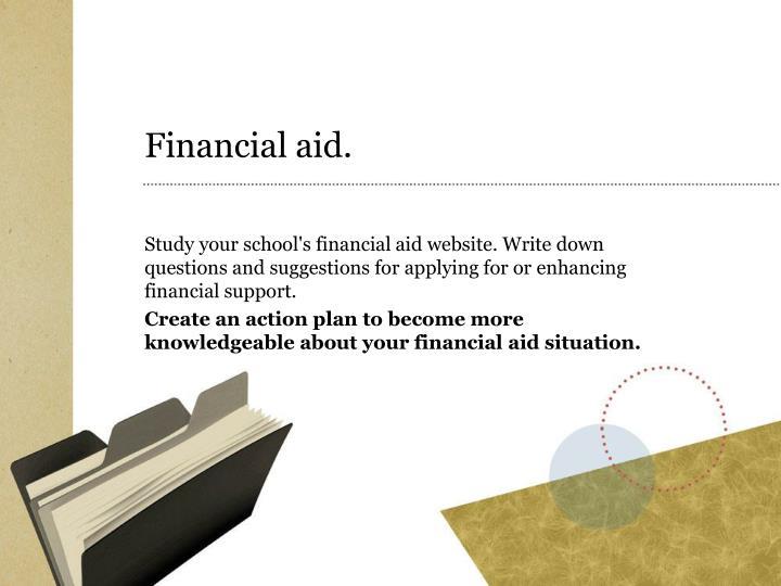 Financial aid.