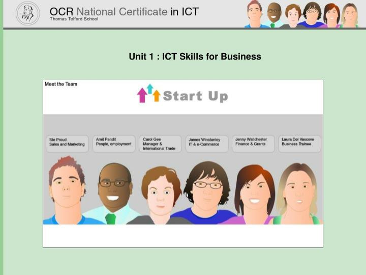 Unit 1 : ICT Skills for Business