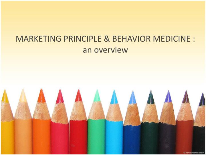 Marketing principle behavior medicine an overview