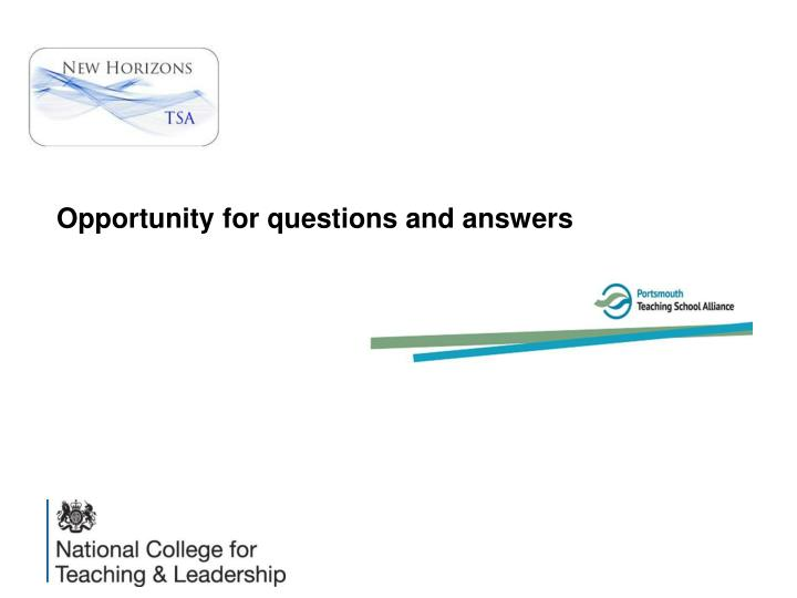 Opportunity for questions and answers