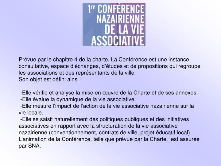 Prévue par le chapitre 4 de la charte, La Conférence est une instance consultative, espace d'échanges, d'études et de propositions qui regroupe les associations et des représentants de la ville.