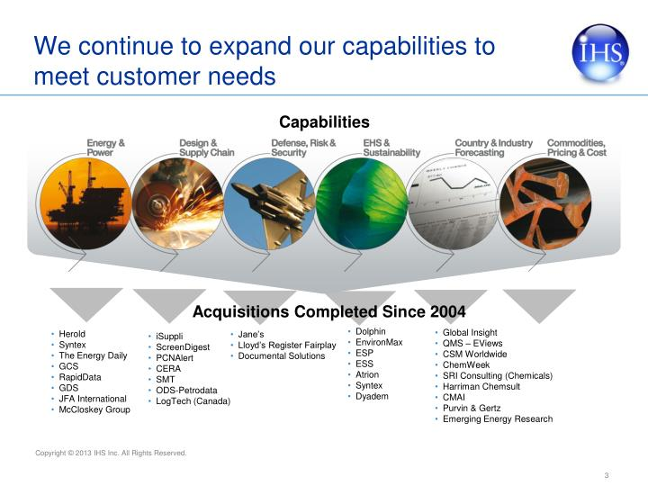 We continue to expand our capabilities to meet customer needs