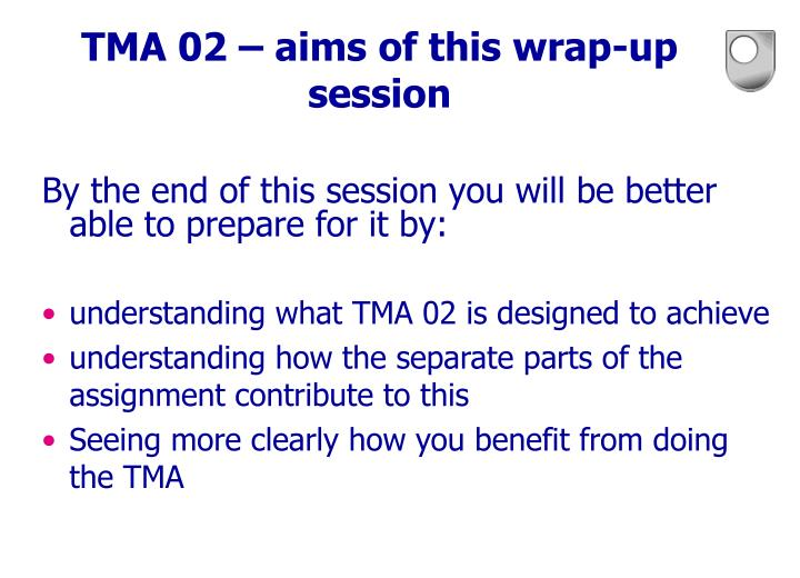 TMA 02 – aims of this wrap-up session