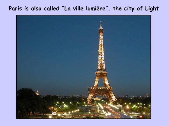 Paris is also called