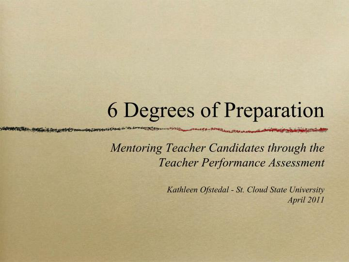 6 degrees of preparation