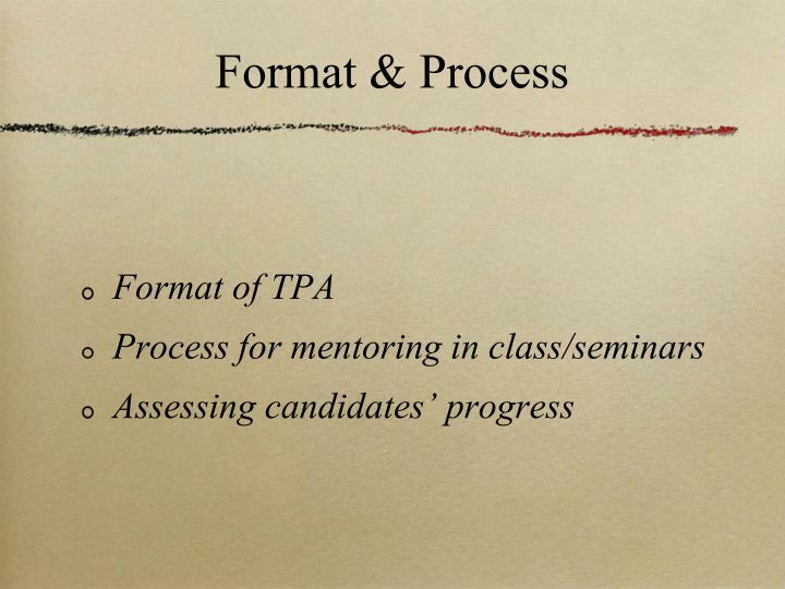 Format & Process