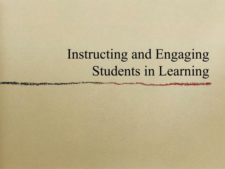 Instructing and Engaging