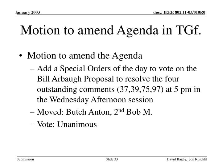 Motion to amend Agenda in TGf.