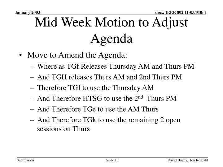 Mid Week Motion to Adjust Agenda