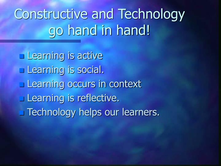 Constructive and Technology go hand in hand!