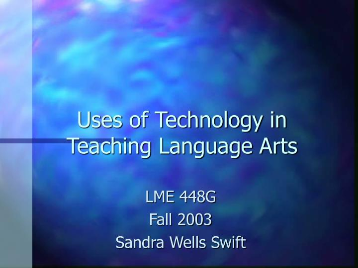 Uses of technology in teaching language arts