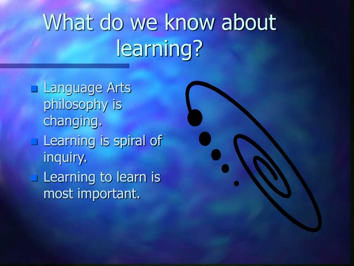 What do we know about learning