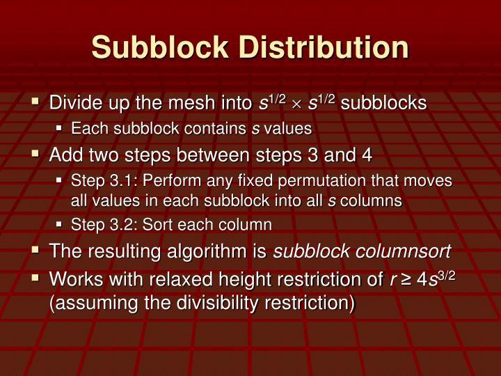 Subblock Distribution