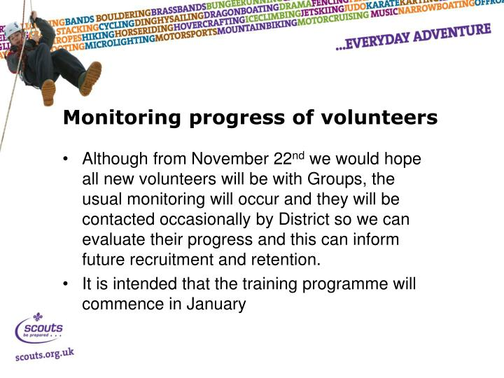 Monitoring progress of volunteers