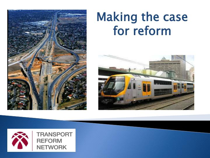 Making the case for reform